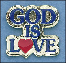 God Is Love Pin