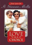 St. Gianna Molla: Love is a Choice